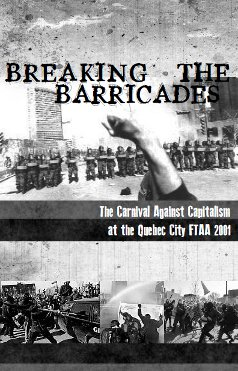 Breaking the Barricades: The Carnival Against Capitalism at the Quebec City FTAA 2001