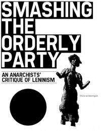 """New Critique of Leninism: """"Smashing the Orderly Party"""""""