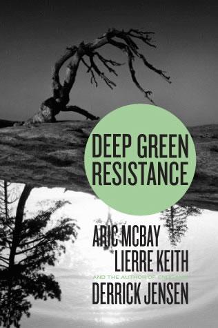 Deep Green Resistance: A Book Review