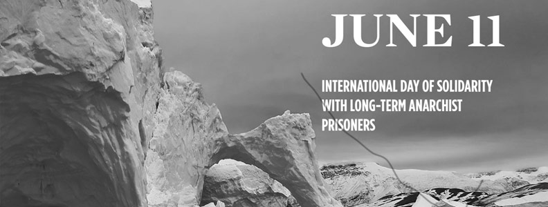 June 11: International Day of Solidarity with Long-Term Anarchist Prisoners