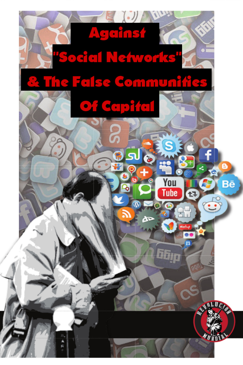 "Against ""Social Networks"" and the False Communities of Capital"