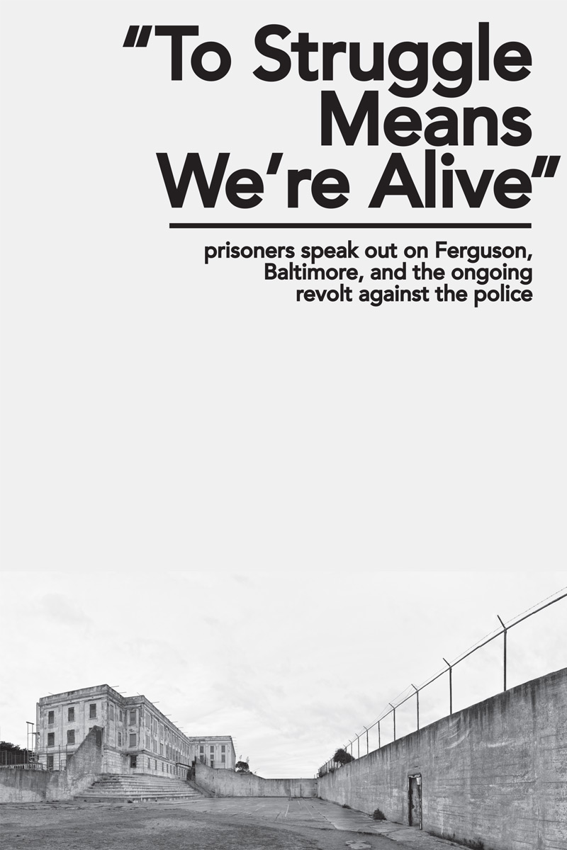 """To Struggle Means We're Alive"": Prisoners Speak Out on Ferguson, Baltimore, and the Ongoing Revolt Against the Police"