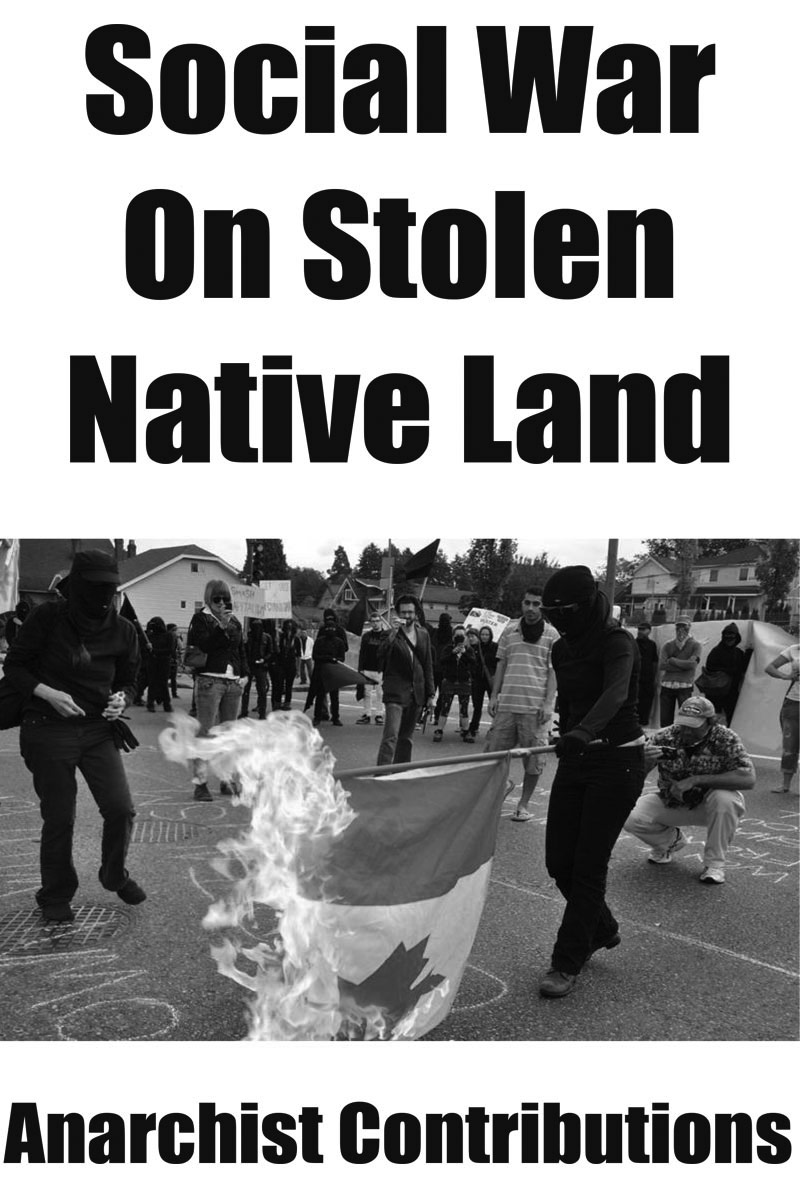 Social War on Stolen Native Land: Anarchist Contributions