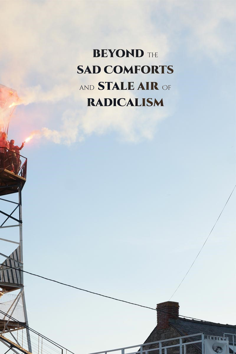 beyond the sad comforts and stale air of radicalism zine cover